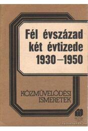 Fél évszázad két évtizede 1930-1950 - H. Kovács Éva - Régikönyvek