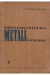 Tabellenbuch für das Metallegwerbe - H.Leben, W. Schwoch, W. Zimmermann - Régikönyvek