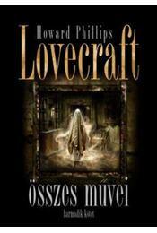 Howard Phillips Lovecraftösszes művei - Harmadik kötet - H.P. Lovecraft - Régikönyvek