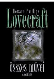 Howard Phillips Lovecraftösszes művei - Második kötet - H.P. Lovecraft - Régikönyvek