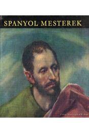 Spanyol mesterek - H. Takács Marianna - Régikönyvek