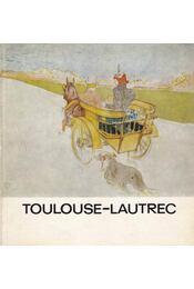 Toulouse-Lautrec - H. Takács Marianna - Régikönyvek