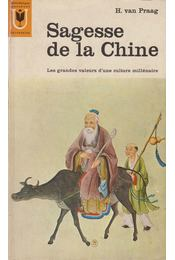Sagesse de la Chine - H. van Praag - Régikönyvek