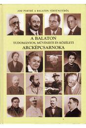 A Balaton tudományos, művészeti és közéleti arcképcsarnoka - Hadnagy Károly - Régikönyvek