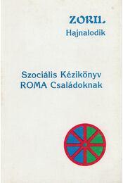 Szociális kézikönyv roma családoknak - Hága Mária (szerk.) - Régikönyvek