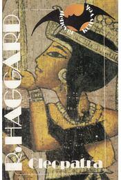 Cleopatra - Haggard, H. Rider - Régikönyvek