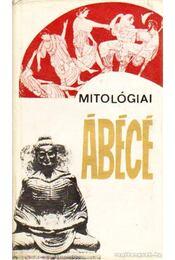 Mitológiai ábécé - Hahn István - Régikönyvek