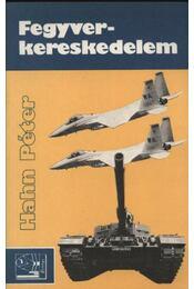 Fegyverkereskedelem - Hahn Péter - Régikönyvek