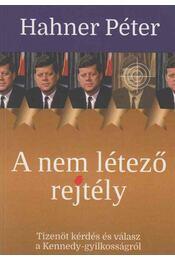 A nem létező rejtély (dedikált) - Hahner Péter - Régikönyvek