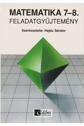 Matematika feladatgyűjtemény 7-8. - HAJDU SÁNDOR - Régikönyvek