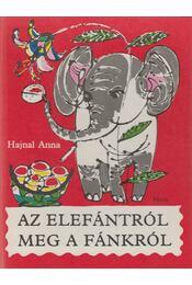 Az elefántról meg a fánkról - Hajnal Anna - Régikönyvek