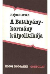 A Batthyány-kormány külpolitikája - Hajnal István - Régikönyvek