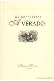 A véradó - Hajnóczy Péter - Régikönyvek