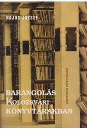 Barangolás kolozsvári könyvtárakban - Hajós József - Régikönyvek