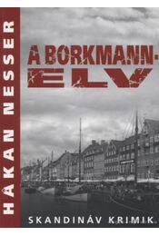 A Borkmann-elv - Hakan Nesser - Régikönyvek