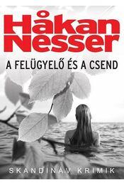 A felügyelő és a csend - Hakan Nesser - Régikönyvek
