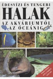 Édesvízi és tengeri halak az akváriumtól az óceánig - Kus, Evzen - Régikönyvek