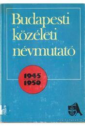 Budapesti közéleti névmutató 1945-1950 - Halasi László (szerk.) - Régikönyvek