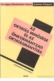 Az oktatás minősége és az önkormányzati oktatásirányítás - Halász Gábor - Régikönyvek