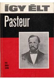 Így élt Pasteur - Halász Zoltán - Régikönyvek