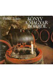 Könyv a magyar borról - Halász Zoltán - Régikönyvek