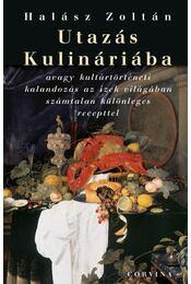 UTAZÁS KULINÁRIÁBA__ - Halász Zoltán - Régikönyvek
