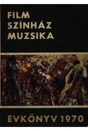 Film-Színház-Muzsika évkönyv 1970 - Hámori Ottó - Régikönyvek