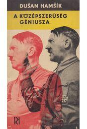 A középszerűség géniusza - Hamsik, Dusan - Régikönyvek