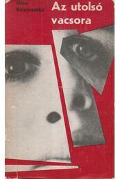 Az utolsó vacsora - Hana Belohradská - Régikönyvek