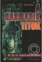 A harmadik titok - Hands, John - Régikönyvek