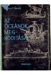 Az óceánok meghódítása - Hanke, Helmut - Régikönyvek