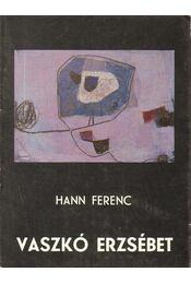Vaszkó Erzsébet - Hann Ferenc - Régikönyvek