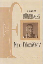 Mi a filozófia? - Hannes Böhringer - Régikönyvek