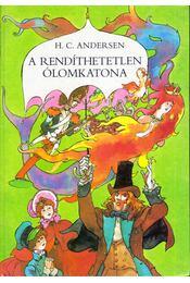 A rendíthetetlen ólomkatona - Hans Christian Andersen - Régikönyvek