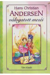 Hans Christian Andersen válogatott meséi - Hans Christian Andersen - Régikönyvek