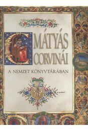 Mátyás Corvinái a nemzet könyvtárában - Hapák József, Mikó Árpád - Régikönyvek