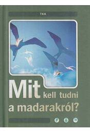 Mit kell tudni a madarakról? - Haraszti Ferenc, Haraszti Judit - Régikönyvek