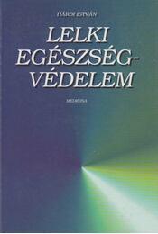 Lelki egészségvédelem - Hárdi István - Régikönyvek