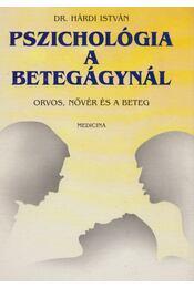 Pszichológia a betegágynál - Hárdi István - Régikönyvek