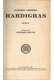 Hardigras - Gaston Leroux - Régikönyvek