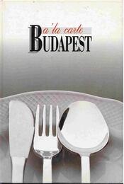 A 'la carte Budapest - Hargitai György, Gullner Gyula, Földes József, Hradszky Judit - Régikönyvek