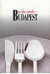 Á la carte Budapest - Hargitai György, Gullner Gyula, Földes József, Hradszky Judit - Régikönyvek