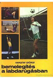 Bemelegítés a labdarúgásban - Hargitay György - Régikönyvek