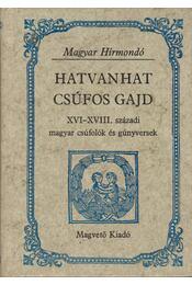 Hatvanhat csúfos gajd - Hargittay Emil (szerk.) - Régikönyvek
