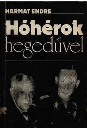 Hóhérok hegedűvel - Harmat Endre - Régikönyvek