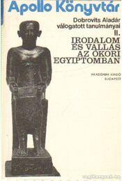 Irodalom és vallás az ókori Egyiptomban - Harmatta János - Régikönyvek
