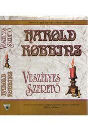 Veszélyes szerető - Harold Robbins - Régikönyvek