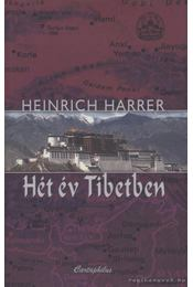 Hét év Tibetben - Harrer, Heinrich - Régikönyvek