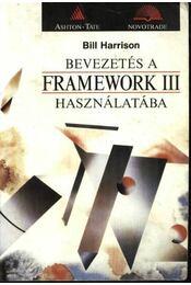 Bevezetés a Framework III használatába - Harrison, Bill - Régikönyvek
