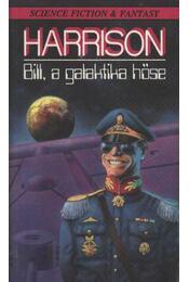 Bill, a galaktika hőse - Harrison, Harry - Régikönyvek
